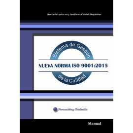 Manual. Nueva ISO 9001:2015. Gestión de calidad. Requisitos