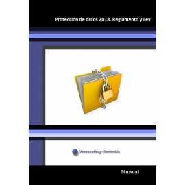 Manual. Protección de datos 2018. Reglamento y Ley