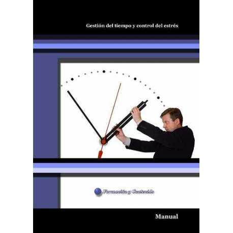 Manual. Gestión eficaz del tiempo y control del estrés